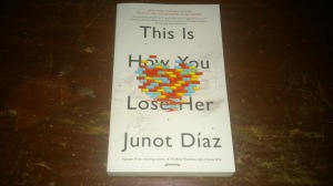 This Is How You Lose Her by Junot Diaz; Read: December 2014
